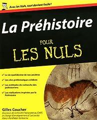 La Préhistoire pour les nuls par Gilles Gaucher