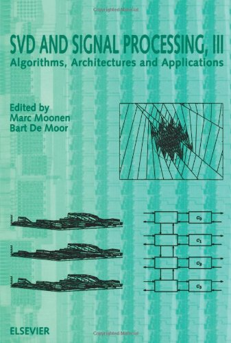 Svd And Signal Processing, Iii: Algorithms, Architectures And Applications