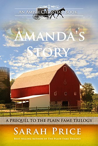 Sarah Price - Amanda's Story: The Prequel to the Plain Fame Trilogy