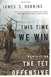 img - for This Time We Win: Revisiting the Tet Offensive book / textbook / text book