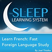 Learn French: Fast Foreign Language Study with Hypnosis, Meditation, and Affirmations (The Sleep Learning System) Discours Auteur(s) : Joel Thielke Narrateur(s) : Joel Thielke