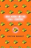 One Night at the Call Center: A Novel (0345498321) by Chetan Bhagat