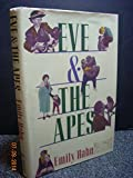 Eve and the apes (1555841724) by Hahn, Emily