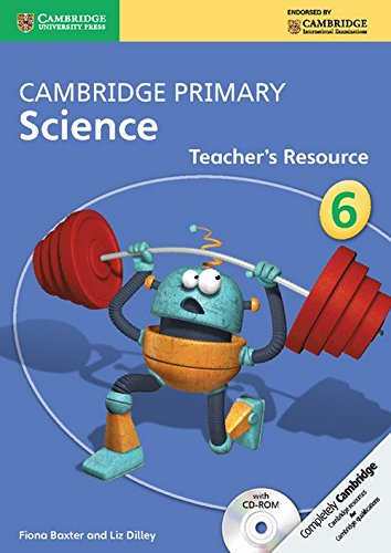 Cambridge Primary Science Stage 6 Teacher's Resource Book with CD-ROM (Cambridge International Examinations)