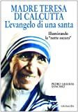 img - for Madre Teresa di Calcutta. L'evangelo di una santa. Illuminando la  notte oscura  book / textbook / text book