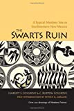The Swarts Ruin: A Typical Mimbres Site in Southwestern New Mexico, With a new Introduction by Steven A. LeBlanc (Papers of the Peabody Museum)
