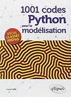 1001 Codes Python pour la Modélisation Spécial Classes Prépas