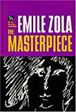 The Masterpiece (Ann Arbor Paperbacks) (0472061453) by Emile Zola