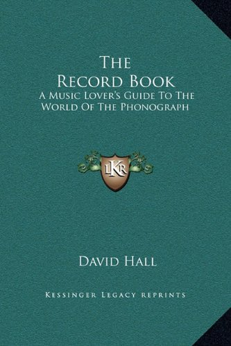 The Record Book: A Music Lover's Guide to the World of the Phonograph