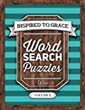 img - for Inspired To Grace Word Search Puzzles: Volume 2: A Unique Book With 100 Stimulating Word Search Brain Teasers, Each Puzzle Accompanied By A Beautiful ... Spiritual Prayer, Relaxation & Stress Relief) book / textbook / text book