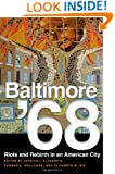 Baltimore '68: Riots and Rebirth in an American City