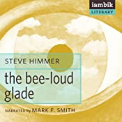 The Bee-Loud Glade | [Steve Himmer]