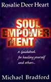 img - for Soul Empowerment: A Guidebook for Healing Yourself and Others book / textbook / text book