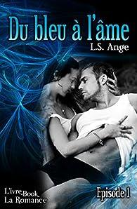 Du Bleu A L Ame Ep 1 L S Ange Babelio