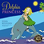 The Dolphin Princess | Sylva Kelegian