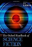 The Oxford Handbook of Science Fiction (Oxford Handbooks of Literature)