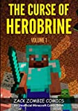 The Curse of Herobrine: The Ultimate Minecraft Comic Book Volume 1