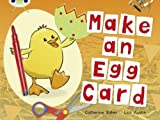 Catherine Baker Make an Egg Card (Red C) (BUG CLUB)