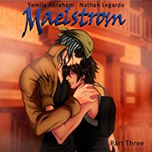 Maelstrom 3 (Yaoi) Audiobook by Yamila Abraham Narrated by Nathan Lagarde