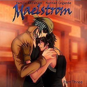 Maelstrom 3 (Yaoi) Audiobook