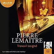 Travail soigné (Camille Verhœven 1)   Pierre Lemaitre