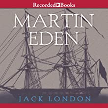 Martin Eden | Livre audio Auteur(s) : Jack London Narrateur(s) : Andrew Garman