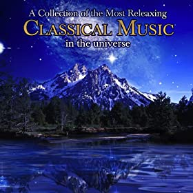 A Collection Of The Most Relaxing Classical Music In The Universe