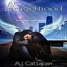 Angelhood (       UNABRIDGED) by A.J. Cattapan Narrated by Kaitlyn Radel