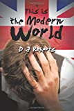 D. J. Roberts This Is the Modern World