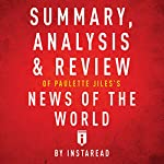 Summary, Analysis & Review of Paulette Jiles's News of the World by Instaread |  Instaread