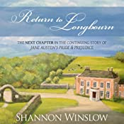 Return to Longbourn: The Next Chapter in the Continuing Story of Jane Austen's Pride and Prejudice | [Shannon Winslow]