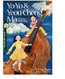 Yo-Yo & Yeou-Cheng Ma, Finding Their Way: Amazing Asian Americans