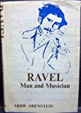 Orenstein: Ravel Man & Musician (Cloth)
