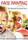 Face Painting - An Easy Step By Step Guide to Face Painting [DVD]
