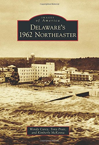 Delaware'S 1962 Northeaster (Images Of America Series)