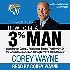How to Be a 3% Man Hörbuch von Corey Wayne Gesprochen von: Corey Wayne