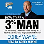 How to Be a 3% Man | Corey Wayne