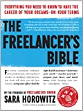 img - for The Freelancer's Bible: Everything You Need to Know to Have the Career of Your Dreams - On Your Terms book / textbook / text book