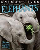 Animal Lives: Elephants