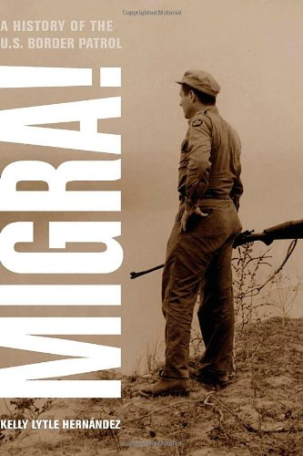 Migra!: A History of the U.S. Border Patrol (American...