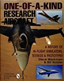 img - for One-of-a-Kind Research Aircraft: A History of In-Flight Simulators, Testbeds, & Prototypes (Schiffer Military/Aviation History) by Steve Markman, Bill Holder, Holder, William (2004) Hardcover book / textbook / text book