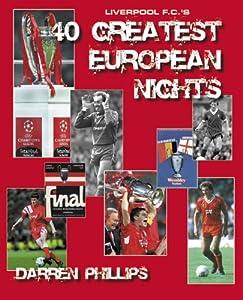 Liverpool F.C.'s 40 Greatest European Nights by Countyvise Ltd