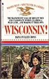 WISCONSIN (Wagon's West) (0553265334) by Ross, Dana Fuller