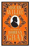 Oscar Wilde The Picture of Dorian Gray (Alma Classics Evergreens)