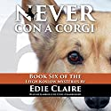 Never Con a Corgi: A Leigh Koslow Mystery, Book 6 (       UNABRIDGED) by Edie Claire Narrated by Gabrielle de Cuir