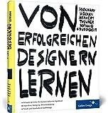 Von erfolgreichen Designern lernen: Gutes Grafikdesign aus Deutschland (Galileo Design)