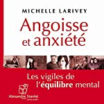 Angoisse et anxiété | Michèle Larivey