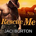 Rescue Me (       UNABRIDGED) by Jaci Burton Narrated by Mackenzie Cartwright