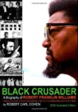 Black Crusader: A Biography Of Robert Franklin Williams