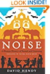 Noise: A Human History Of Sound And L...
